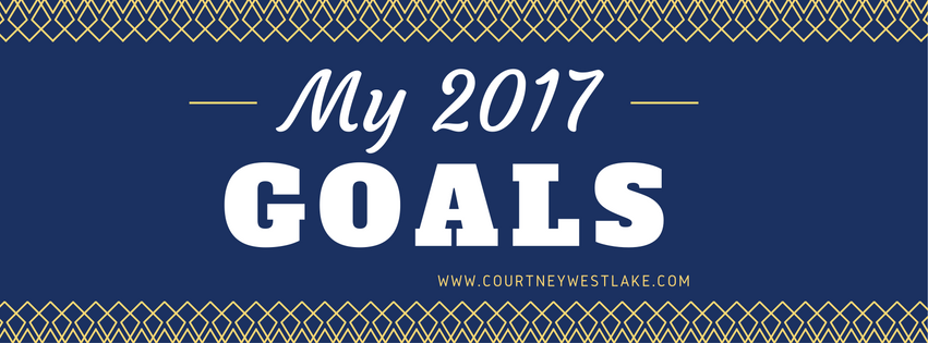 My 2017 Goals…planning, working toward, and celebrating