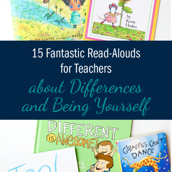 15 Must Read-Alouds for the Classroom: the Best Books for Teachers about Differences and Being Yourself